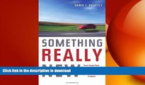 READ THE NEW BOOK Something Really New: Three Simple Steps to Creating Truly Innovative Products