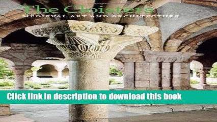 Read The Cloisters: Medieval Art and Architecture, Revised and Updated Edition (Metropolitan