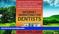 Must Have  Internet Marketing for Dentists: Advertising and Marketing Your Dental Practice Online