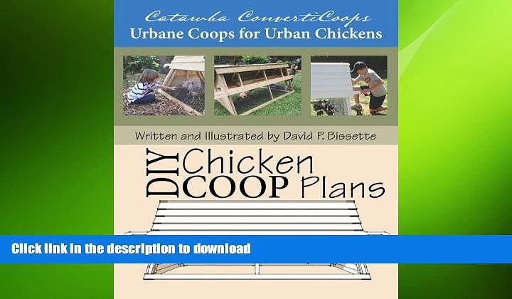 FREE DOWNLOAD  Catawba ConvertiCoops DIY Chicken Ark Plans: Urbane Coops for Urban Chickens READ