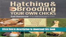 [PDF] Hatching   Brooding Your Own Chicks: Chickens, Turkeys, Ducks, Geese, Guinea Fowl Ebook Online