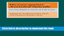 [PDF] The Case against Assisted Suicide: For the Right to End-of-Life Care [Online Books]