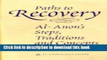 PDF  Paths to Recovery: Al-Anon s Steps, Traditions, and Concepts by Al-Anon Family Group Head Inc