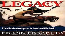 Read Legacy: Selected Paintings and Drawings by the Grand Master of Fantastic Art, Frank Frazetta