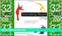 Big Deals  Standing Room Only: Strategies for Marketing the Performing Arts  Best Seller Books