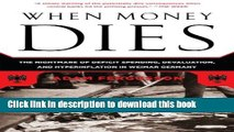 PDF  When Money Dies: The Nightmare of Deficit Spending, Devaluation, and Hyperinflation in Weimar