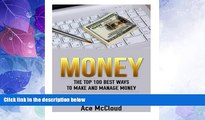 Big Deals  Money: The Top 100 Best Ways To Make And Manage Money (money, money management, making