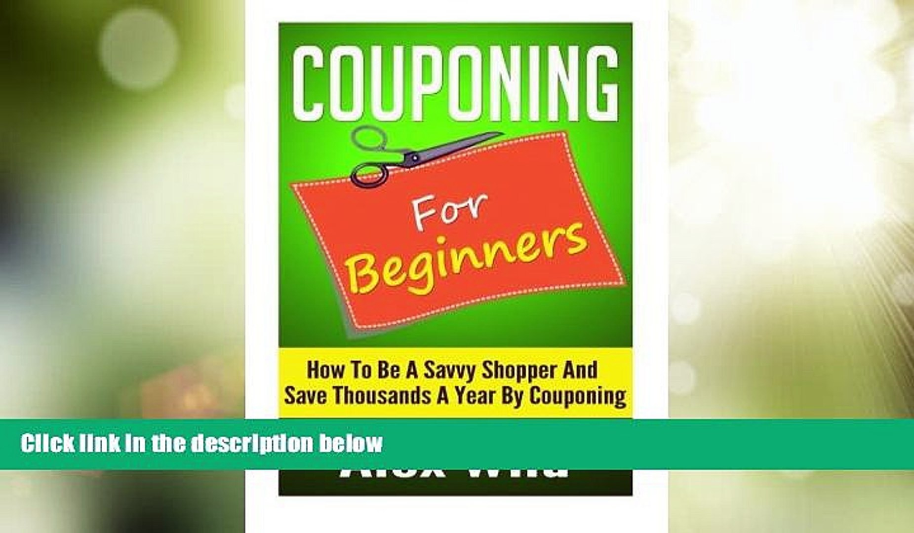 Big Deals  Couponing For Beginners: How To Be A Savvy Shopper And Save Thousands A Year By