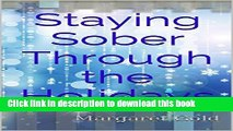 [PDF] Staying Sober Through the Holidays: Enjoy the Season...without falling back into drinking