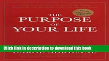 Download The Purpose Of Your Life: Finding Your Place In The World Using Synchronicity, Intuition,