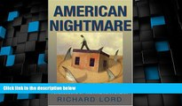 Big Deals  American Nightmare: Predatory Lending and the Foreclosure of the American Dream  Best