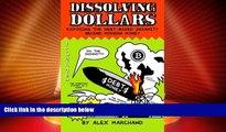 READ FREE FULL  Dissolving Dollars: Exposing The Debt-Based Insanity Behind Modern Money (2Nd