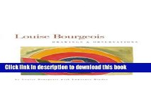 Download Louise Bourgeois: Drawings   Observations [Online Books]