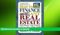 READ THE NEW BOOK How to Finance Any Real Estate, Any Place, Any Time: Strategies That Work