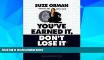 READ FREE FULL  You ve Earned It, Don t Lose It: Mistakes You Can t Afford to Make When You