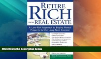 Full [PDF] Downlaod  Retire Rich from Real Estate: A Low-Risk Approach to Buying Rental Property