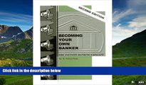 READ FREE FULL  Becoming Your Own Banker: The Infinite Banking Concept (Second Edition)  READ