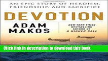 [Fresh] Devotion: An Epic Story of Heroism, Friendship, and Sacrifice Online Books