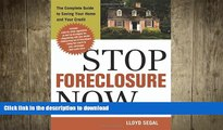 FAVORIT BOOK Stop Foreclosure Now: The Complete Guide to Saving Your Home and Your Credit READ NOW
