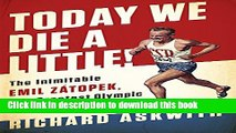 [Fresh] Today We Die a Little!: The Inimitable Emil Zátopek, the Greatest Olympic Runner of All