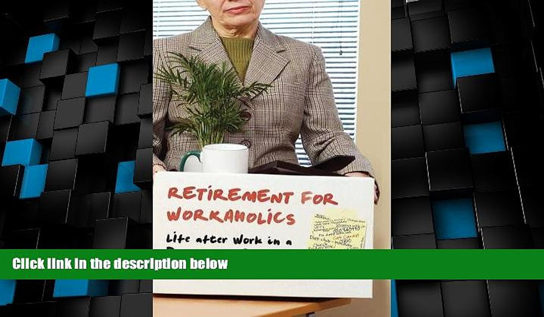 Big Deals  Retirement for Workaholics: Life after Work in a Downsized Economy  Best Seller Books