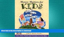 READ THE NEW BOOK Money Matters for Kids (Burkett, Larry. Money Matters for Kids.) FREE BOOK ONLINE