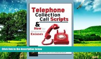 Must Have  Telephone Collection call Scripts   How to respond to Excuses: A Guide for Bill