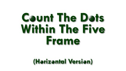 Count The Dots Within The Five Frame (Horizontal Version)