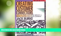 Big Deals  Creating Customer Connections: How to Make Customer Service a Profit Center for Your