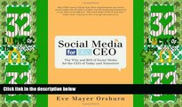 READ FREE FULL  Social Media for the CEO: The Why and ROI of Social Media for the CEO of Today and