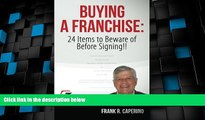 Big Deals  Buying a Franchise : 24 Items to Beware of Before Signing!!  Free Full Read Most Wanted