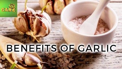 Benefits Of Garlic | Care Tv