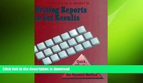 FAVORIT BOOK Writing Reports to Get Results: Quick, Effective Results Using the Pyramid Method