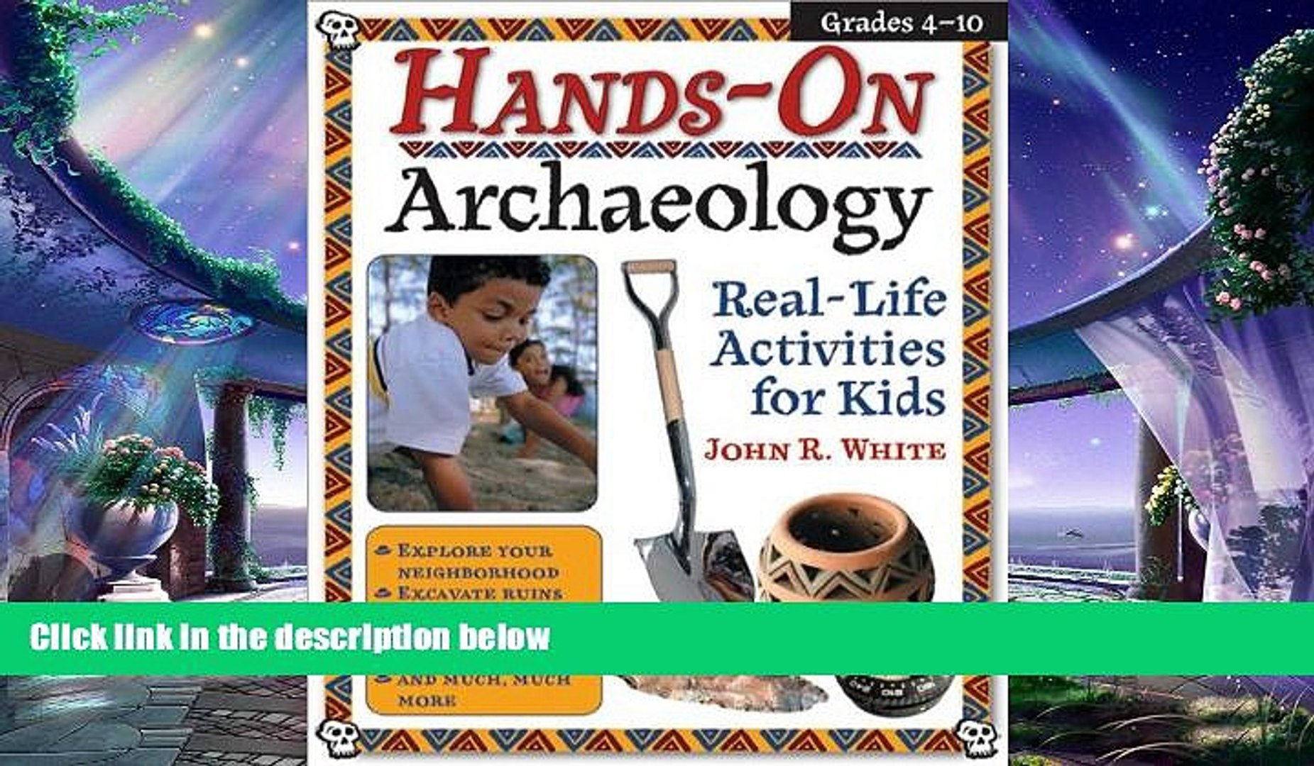 different   Hands-On Archaeology: Real-Life Activities for Kids