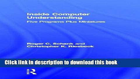 Download Inside Computer Understanding: Five Programs Plus Miniatures (Artificial Intelligence
