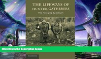 different   The Lifeways of Hunter-Gatherers: The Foraging Spectrum