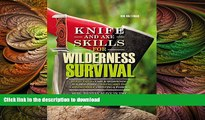 FREE PDF  Knife and Axe Skills for Wilderness Survival: How to survive in the woods with a knife,