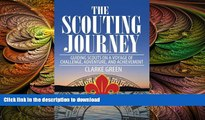 READ book  The Scouting Journey: Guiding Scouts to challenge, adventure and achievement  FREE