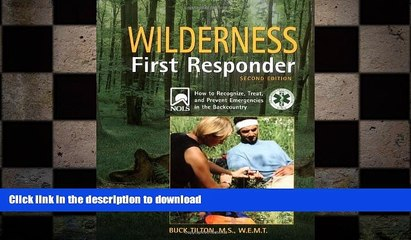 FREE DOWNLOAD  Wilderness First Responder, 2nd: How to Recognize, Treat, and Prevent Emergencies