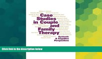READ FREE FULL  Case Studies in Couple and Family Therapy: Systemic and Cognitive Perspectives