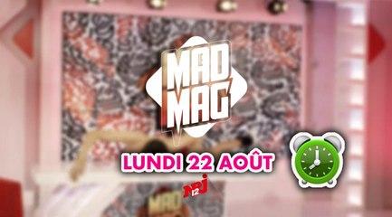 Le Mad Mag revient le lundi 22 Août !