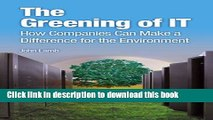 [Popular Books] The Greening of IT: How Companies Can Make a Difference for the Environment