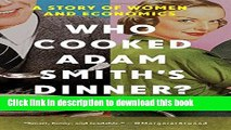 [Popular Books] Who Cooked Adam Smith s Dinner?: A Story about Women and Economics Full Online