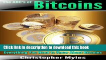 [Popular Books] The ABCs of Bitcoins: Everything You Need To Know About Bitcoins (Bitcoin