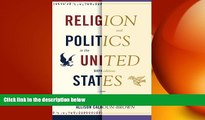 FREE DOWNLOAD  Religion and Politics in the United States (Religion   Politics in the United