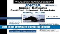 [Popular] E_Books JNCIA: Juniper Networks Certified Internet Associate Study Guide: Exam JN0-201