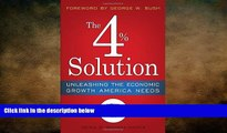 EBOOK ONLINE  The 4% Solution: Unleashing the Economic Growth America Needs  BOOK ONLINE
