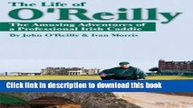 Books The Life of O Reilly: The Amusing Adventures of a Professional Irish Caddie Free Online
