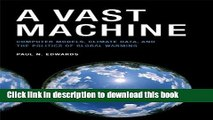 [Popular] Book A Vast Machine: Computer Models, Climate Data, and the Politics of Global Warming