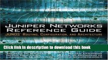 [Popular] Book Juniper Networks Reference Guide: JUNOS Routing, Configuration, and Architecture: